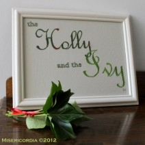 The Holly and the Ivy hand embroidery - Misericordia 2012